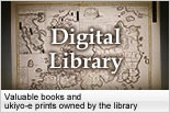 Valuable books and ukiyo-e prints owned by the library